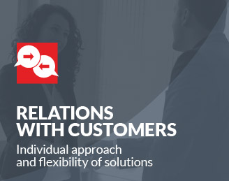 Relations with Customers Individual approach and flexibility of solutions